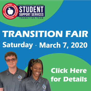 2020 Transition Fair for ESE Students on March 7. Click for more information.