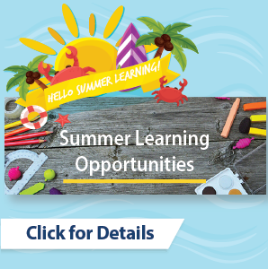 Summer Learning Opportunities. Click for more information